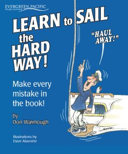 Learn to Sail the Hard Way! (Make Every Mistake in the Book)